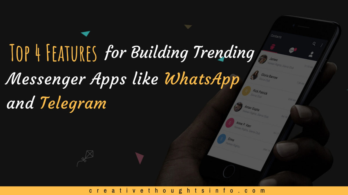 Top 4 Features for Building Trending Messenger Apps like WhatsApp and Telegram