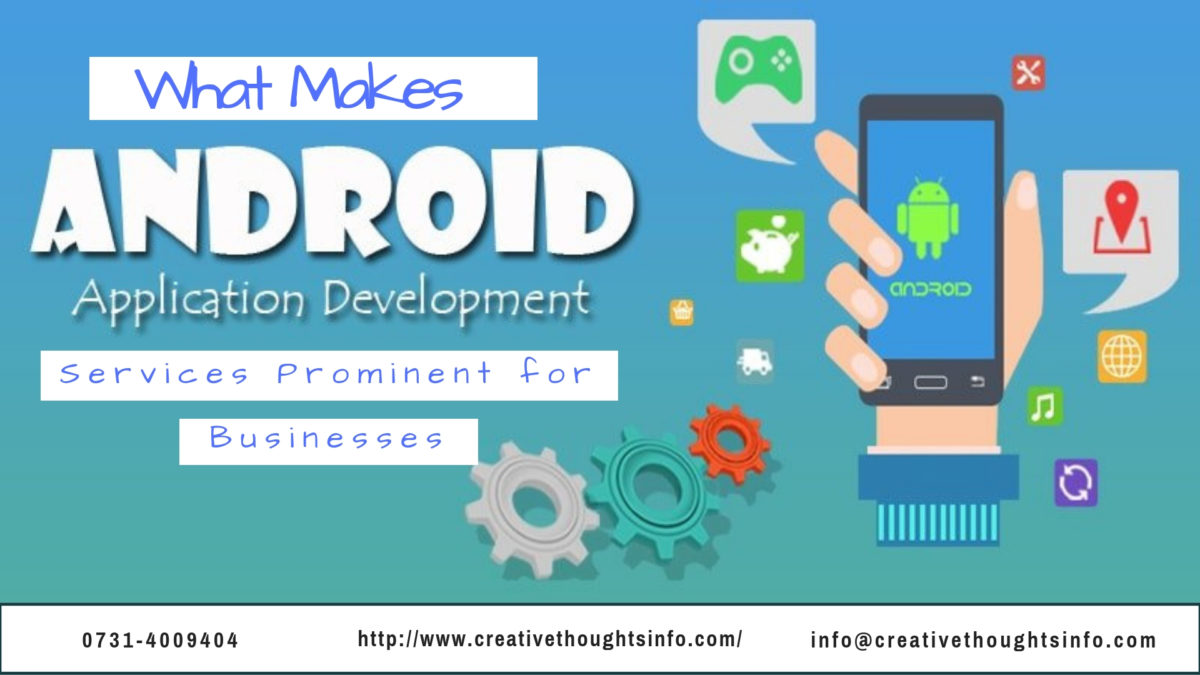 What Makes Android Application Development Services Prominent for Businesses